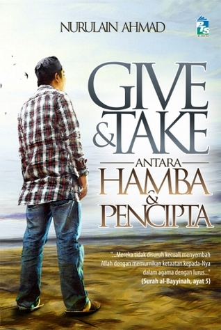 Give & Take Antara Hamba & Pencipta Nurulain Ahmad