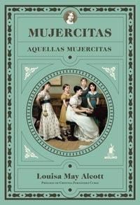 Mujercitas / Aquellas mujercitas  by  Louisa May Alcott