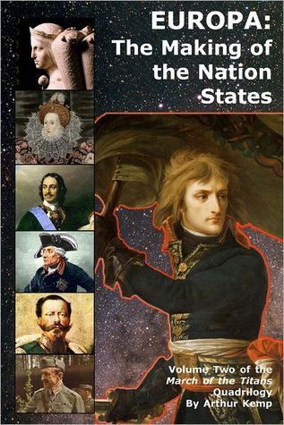 Europa: The Making of the Nation States: Volume Two of the March of the Titans Quadilogy  by  Arthur Kemp