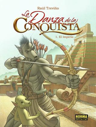 La danza de la conquista 1. El imperio  by  Raúl Treviño