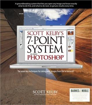 Scott Kelbys 7-Point System for Adobe Photoshop CS3 Scott Kelby