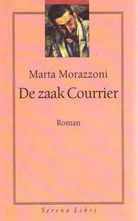 De zaak Courrier  by  Marta Morazzoni