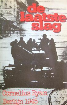 De laatste slag: Berlijn 1945 Cornelius Ryan