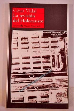 La Revision del Holocausto  by  César Vidal