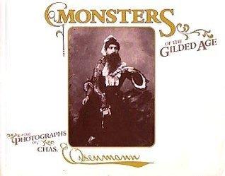 Monsters of the Gilded Age: Photographs Charles Eisenmann by Charles Eisenmann