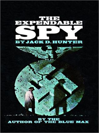 The Expendable Spy Jack D. Hunter