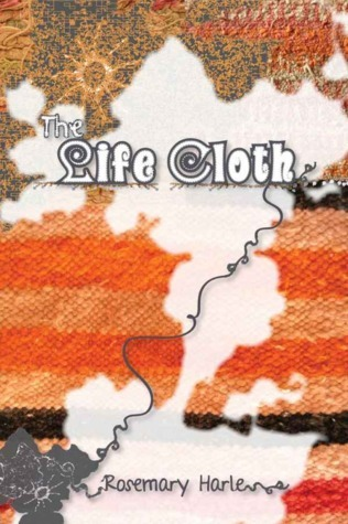 The Life Cloth  by  Rosemary Harle