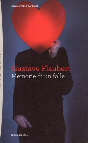 Memorie di un folle  by  Gustave Flaubert