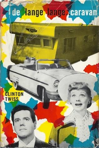 De lange, lange caravan Clinton Twiss