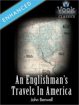 An Englishmans Travels In America John Benwell: Vook Classics by John Benwell