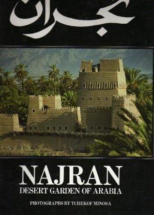 Najran: Desert Garden of Arabia Tchekof Minosa