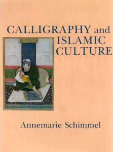 Calligraphy and Islamic Culture Annemarie Schimmel