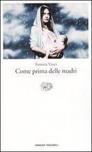 Come prima delle madri  by  Simona Vinci