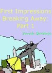 First Impressions (Breaking Away #1)  by  Sarah Baethge