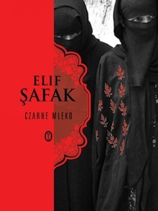 Czarne mleko  by  Elif Shafak