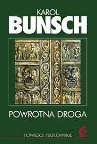 Powrotna droga Karol Bunsch