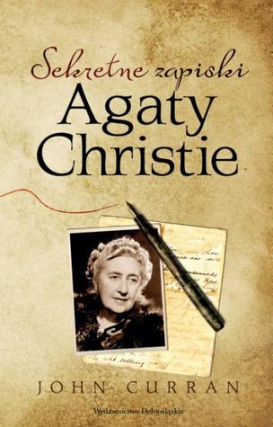 Sekretne zapiski Agaty Christie John F. Curran