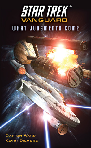 What Judgments Come (Star Trek: Vanguard, #7)  by  Dayton Ward