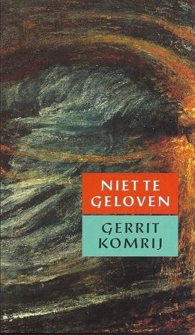 Niet te geloven : een prieelgesprek Gerrit Komrij
