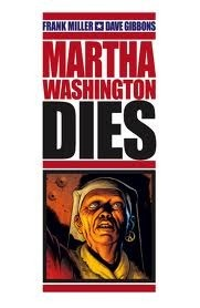 Martha Washington Dies  by  Frank Miller