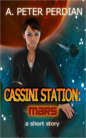 Cassini Station: Mars  by  A. Peter Perdian