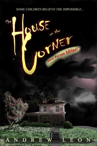 The House on the Corner: First Person Edition  by  Andrew Leon