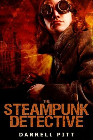 The Steampunk Detective  by  Darrell Pitt