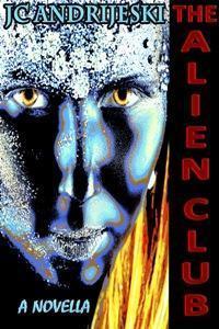 The Alien Club  by  J.C. Andrijeski