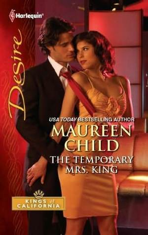 The Temporary Mrs. King (Kings of California, #10) Maureen Child