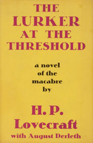 The Lurker at the Threshold,  by  H.P. Lovecraft