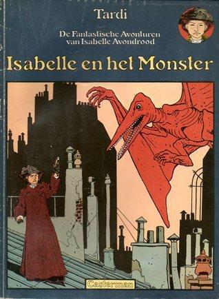 Isabelle en het monster (De fantastische avonturen van Isabelle Avondrood, #1) Jacques Tardi