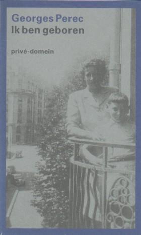 Ik ben geboren  by  Georges Perec