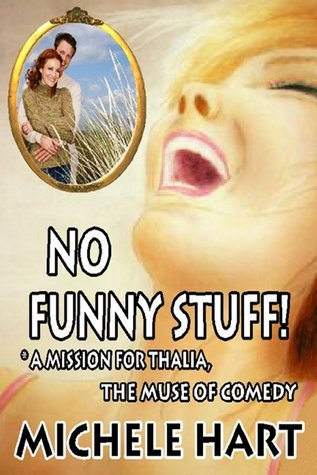 No Funny Stuff! (Song of the Muses, #8) Michele Hart