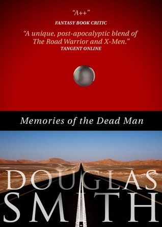 Memories of the Dead Man Douglas  Smith