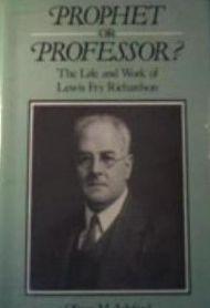 Prophet - Or Professor?, the Life and Work of Lewis Fry Richardson Oliver M. Ashford