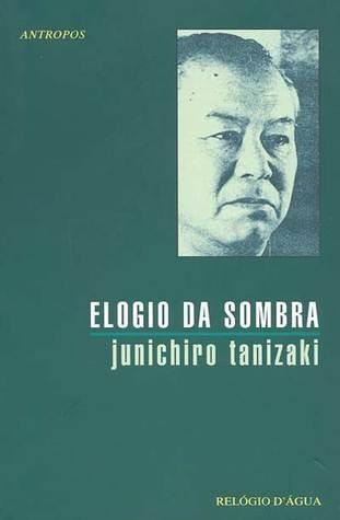 Elogio da Sombra Junichirō Tanizaki