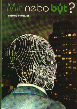 Mít nebo být?  by  Erich Fromm