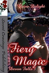 Fiery Magic (Devon Falls, #3)  by  Raine Delight