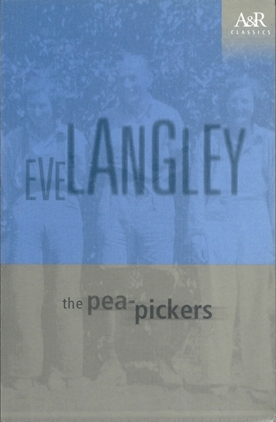 The Pea Pickers  by  Eve Langley