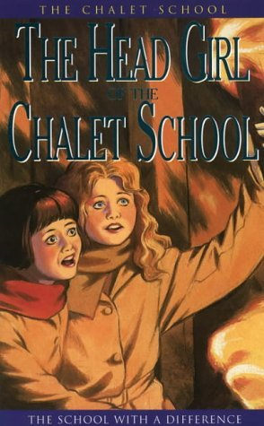 The Head Girl of the Chalet School (The Chalet School, #4) Elinor M. Brent-Dyer