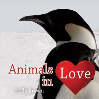 Animals in Love  by  Milly Brown