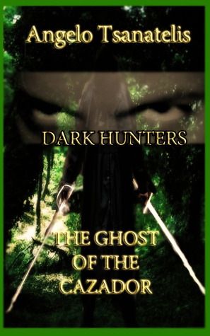 The Ghost of the Cazador Angelo Tsanatelis