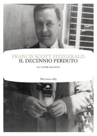 Il decennio perduto F. Scott Fitzgerald