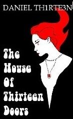 The House of Thirteen Doors  by  Daniel Th1rte3n
