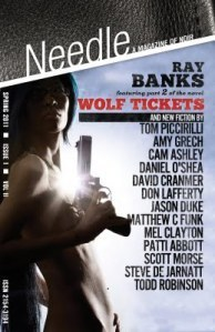 Needle: A Magazine of Noir: Spring 2010, Issue 1, Vol. 1  by  Steve Weddle
