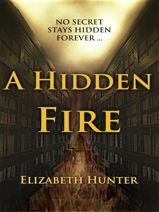 A Hidden Fire (Elemental Mysteries, #1)  by  Elizabeth   Hunter