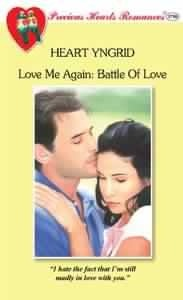 Battle of Love (Love Me Again, #2) (Precious Hearts Romances, #3750) Heart Yngrid
