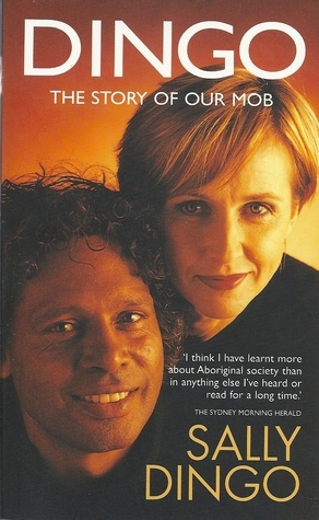 Dingo The Story Of Our Mob  by  Sally Dingo