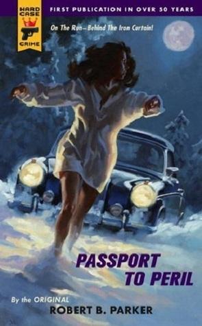 Passport To Peril Robert B.  Parker