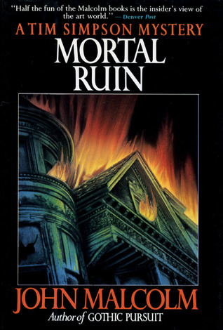Mortal Ruin (Tim Simpson, #6) John Malcolm